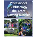 Buch Seifenblasen - Professional Bubbleology The Art of...